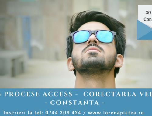 Curs Procese Access Corectarea Vederii | Constanta 30 Iunie