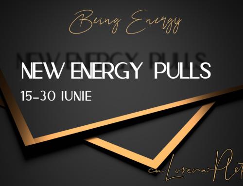Being Energy – new Energy Pulls – 15-30 iunie